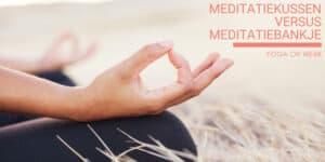 meditatiekussen versus meditatiebankje